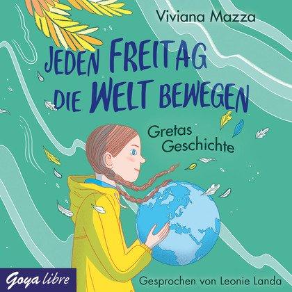 Hörbuchschnipsel: Jeden Freitag die Welt bewegen. Gretas Geschichte